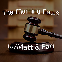 The Morning News With Matt & Earl