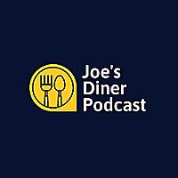 Joe's Diner Podcast