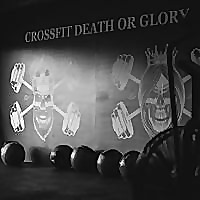 Crossfit Death or Glory