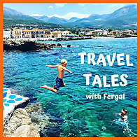 Travel Tales with Fergal