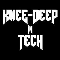 Knee-deep in Tech