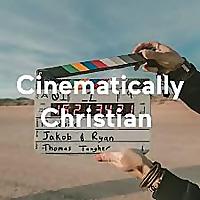 Cinematically Christian