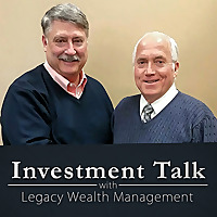 Investment Talk with Legacy Wealth Management
