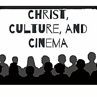 Christ, Culture, and Cinema