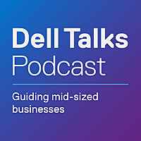 Dell Talks: Guiding mid-sized businesses