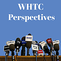 WHTC Perspectives