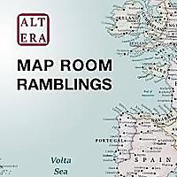 Map Room Ramblings | Atlas Altera