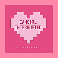 CamGirl Interrupted