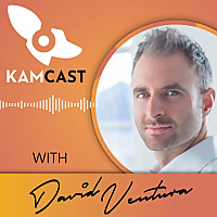 KAMCast - Key Account Management Strategies for Business Leaders
