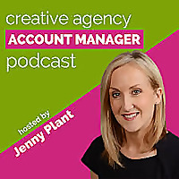 Creative Agency Account Manager Podcast