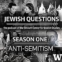 Jewish Questions: Anti-Semitism