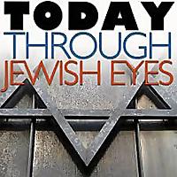 Today Through Jewish Eyes