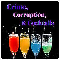 Crime, Corruption & Cocktails