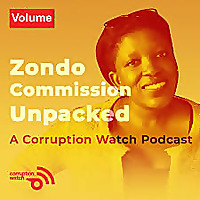 The Zondo Commission Unpacked: A Corruption Watch Podcast