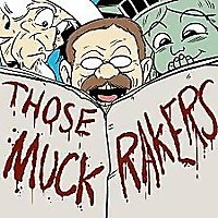 Those Muckrakers