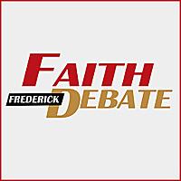 Frederick Faith Debate