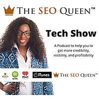 The Seo Queen Tech Show