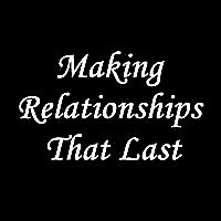 Making Relationships That Last