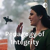 Pedagogy of Integrity with Diba Tuncer