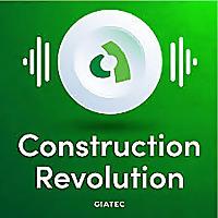 The Construction Revolution Podcast