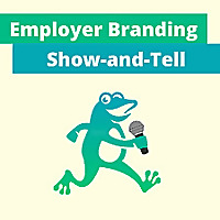 Employer Branding Show-and-Tell