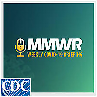 MMWR Weekly COVID-19 Briefing