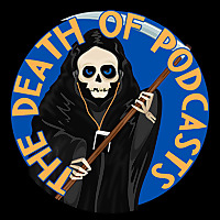 The Death of Podcasts