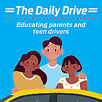 The Daily Drive: Educating Parents and Teen Drivers