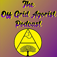 The Off Grid Agorist
