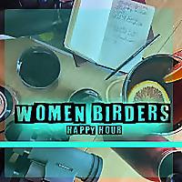 Women Birders (Happy Hour)