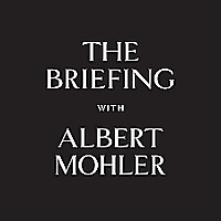 Albert Mohler » The Briefing