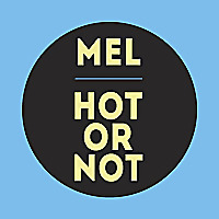 MEL: HOT OR NOT