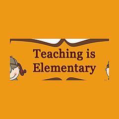 Teaching is Elementary