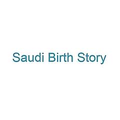 Saudi Birth Story