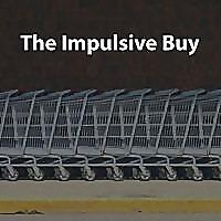 The Impulsive Buy