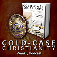 Cold Case Christianity Podcasts