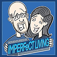 Adventures in Imperfect Living