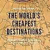 Cheapest Destinations Blog - Travel the World!