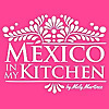Mexico in my Kitchen