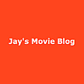 Jay's Movie Blog