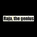 Raja, the genius