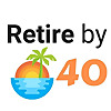 Retire by 40