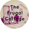 The Frugal Cottage - Living the good life on a budget.
