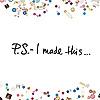 P.S. I Made Thisâ¦