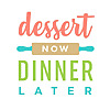 Dessert Now, Dinner Later! » Desserts