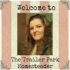 The Trailer Park Homesteader