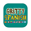 Gritty Spanish