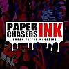 Paperchasers Ink Magazine | Urban Tattoo Magazine