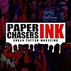 Paperchasers Ink Magazine | Urban Tattoo Magazine