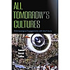 All Tomorrow's Cultures
